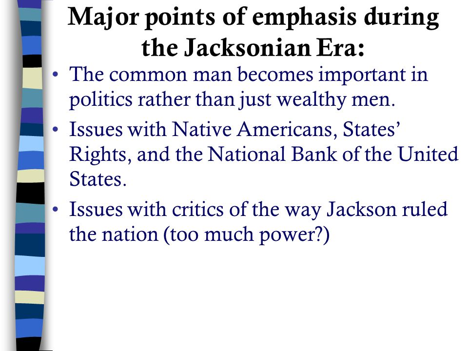 the jacksonian era common man Chapter 13 - jacksonian era - the era of the common man jacksonian democrats viewed themselves as the guardians of the us constitution, political democracy, individual liberty, and equality of economic opportunity.