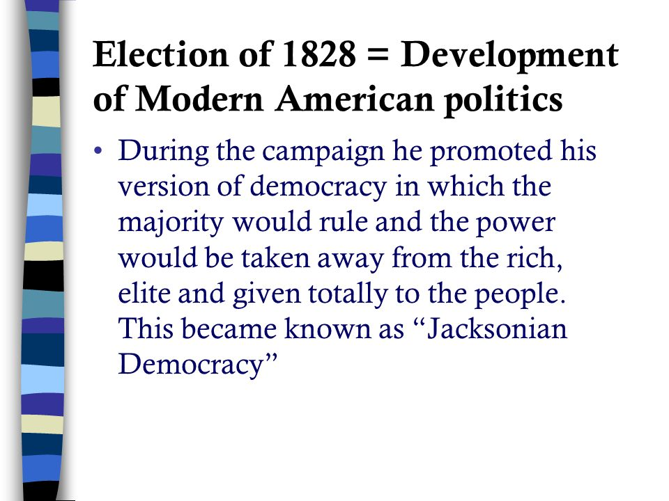 an analysis of the changes in the american politics during the presidency of andrew jackson Andrew jackson essays-how did america change because of the presidency of andrew jackson  one of the changes that occurred in the united states during jackson.