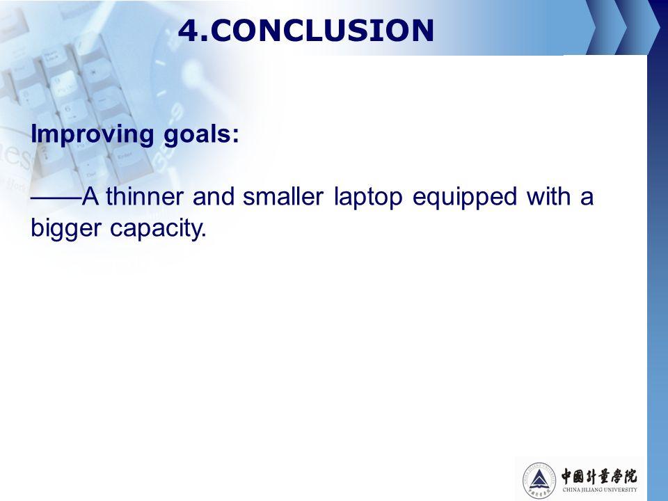4.CONCLUSION Improving goals: