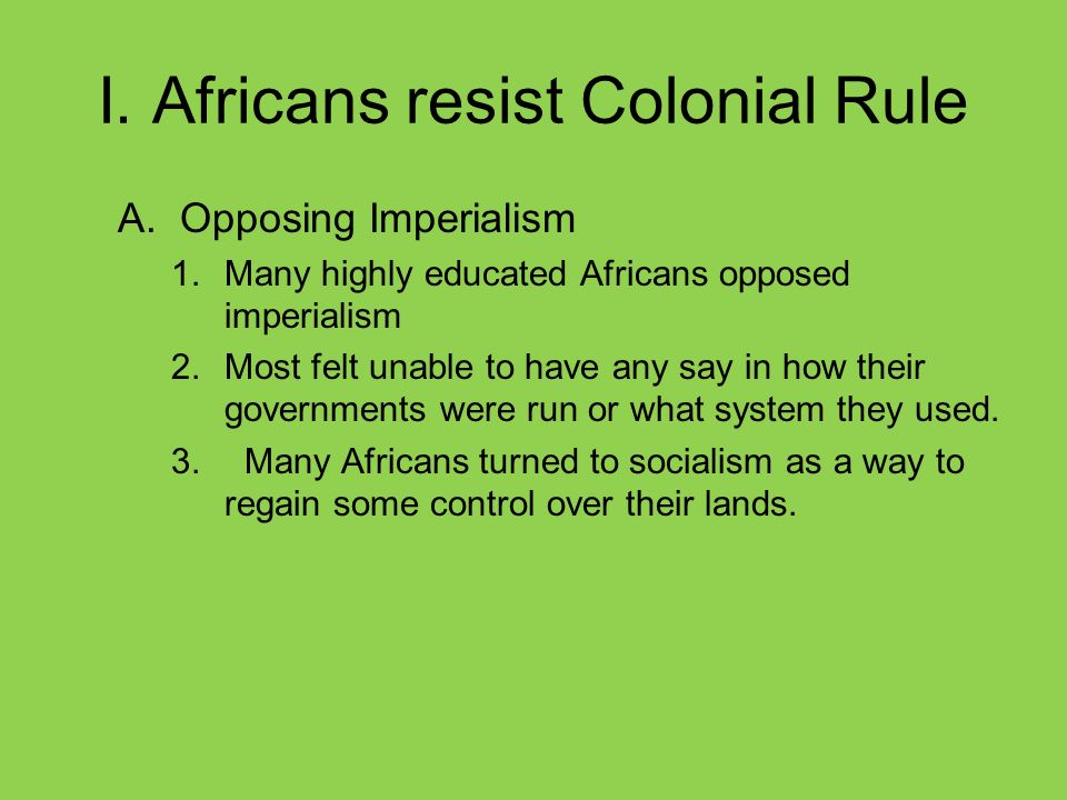 resistance to colonial rule in africa The colonization of africa to the military conflicts and organized african resistance to european imposition of colonial rule in colonial africa, 1885.