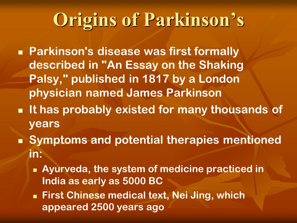 james parkinson essay James parkinson, shaking palsy, diseases - effects, cure, and causes of parkinson's disease.