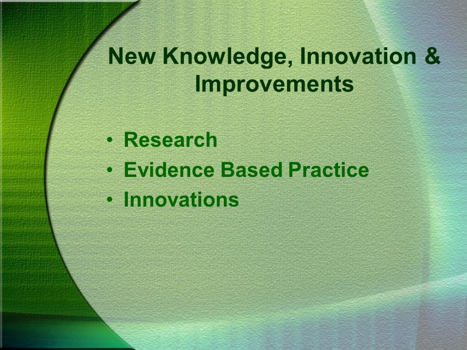 New Knowledge, Innovation & Improvements