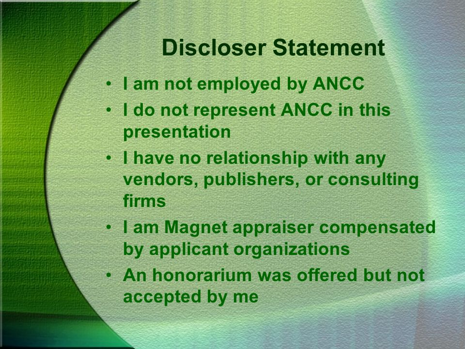 Discloser Statement I am not employed by ANCC