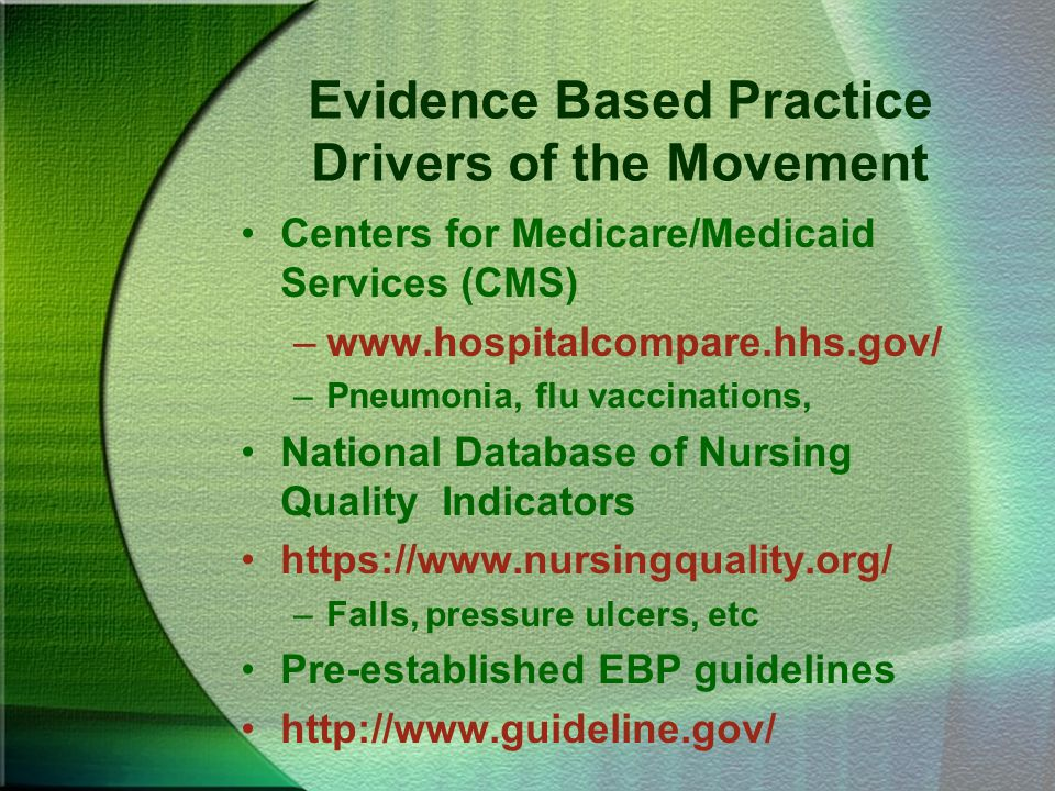 Evidence Based Practice Drivers of the Movement