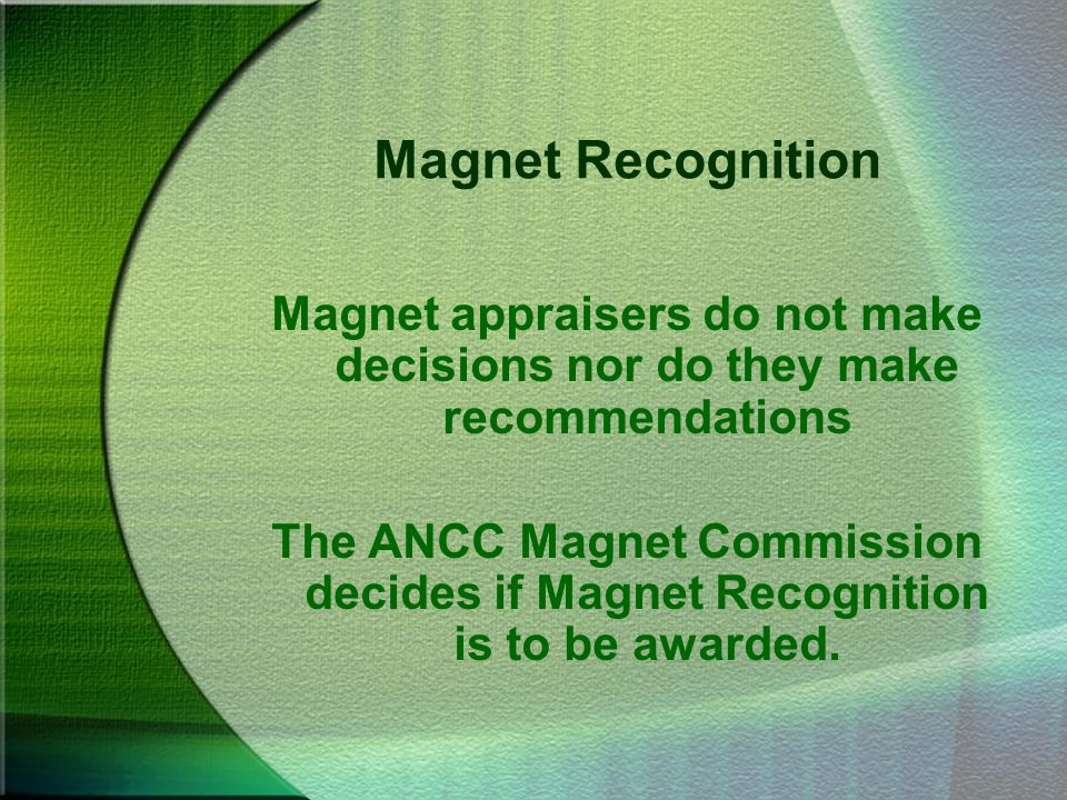 Magnet Recognition Magnet appraisers do not make decisions nor do they make recommendations.