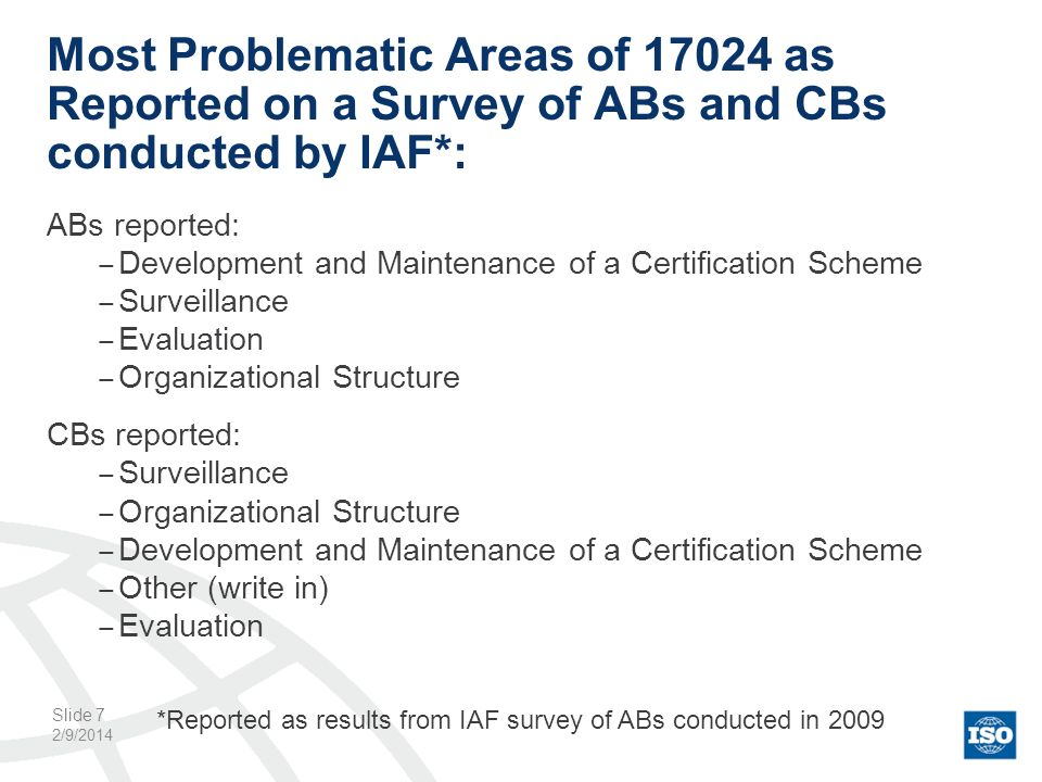 Most Problematic Areas of as Reported on a Survey of ABs and CBs conducted by IAF*: