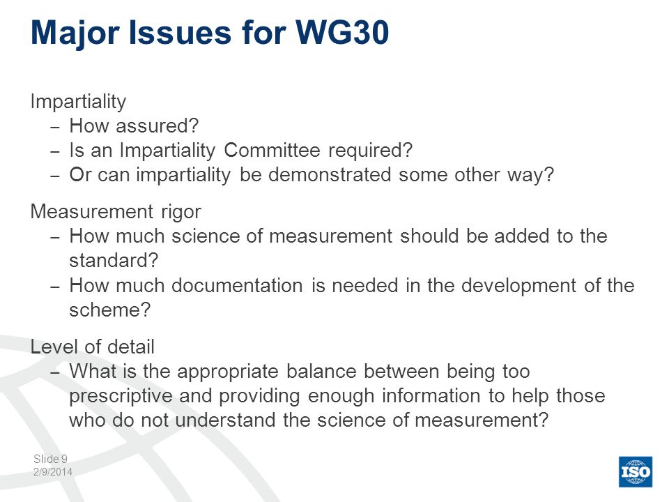 Major Issues for WG30 Impartiality How assured