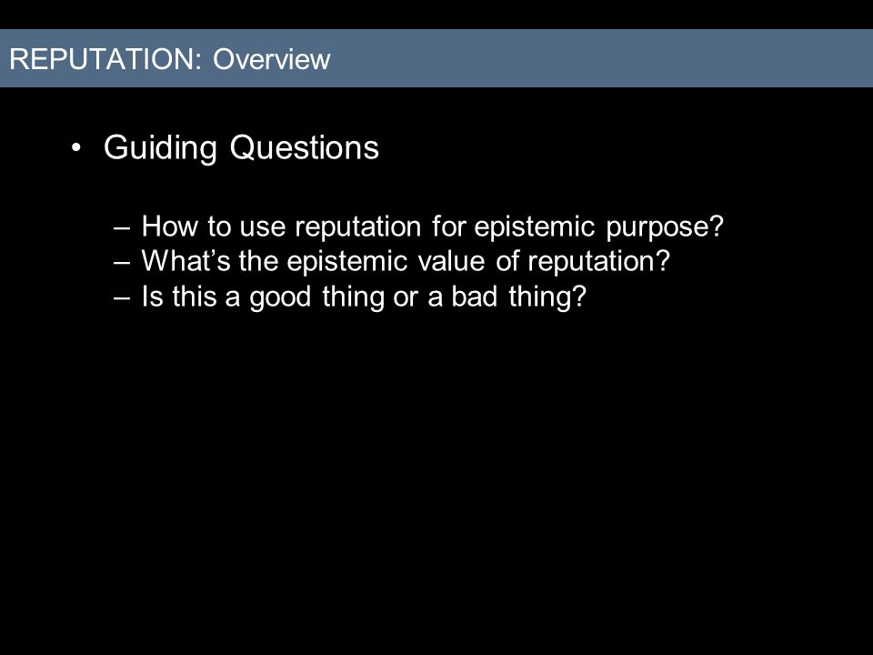 Guiding Questions REPUTATION: Overview