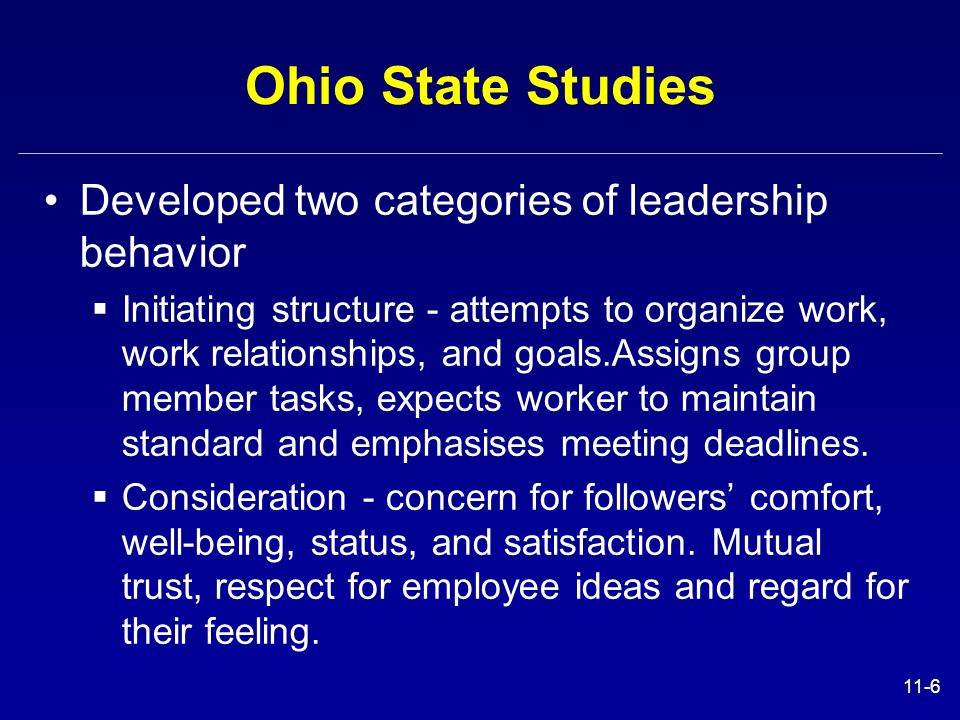 Ohio State Studies Developed two categories of leadership behavior