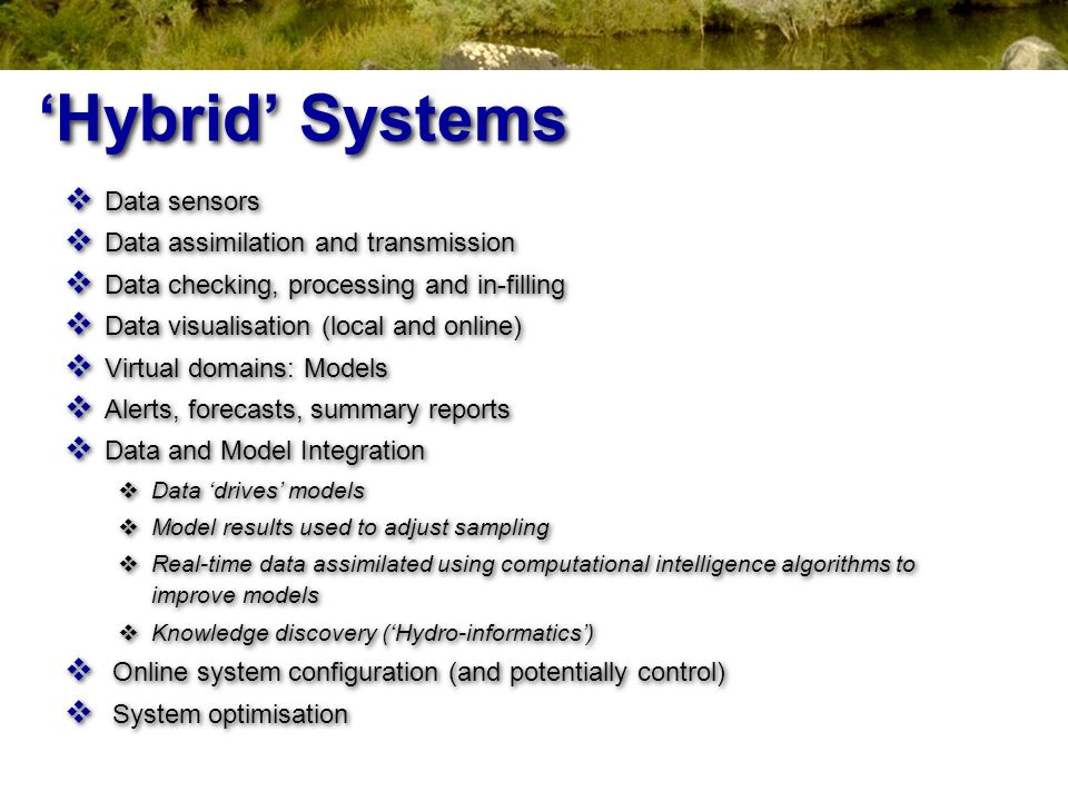 'Hybrid' Systems Data sensors Data assimilation and transmission