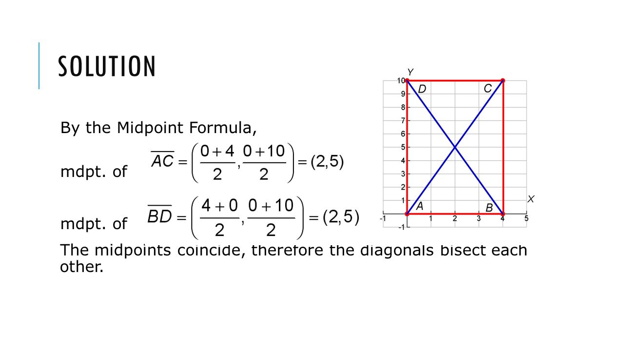 solution By the Midpoint Formula, mdpt. of