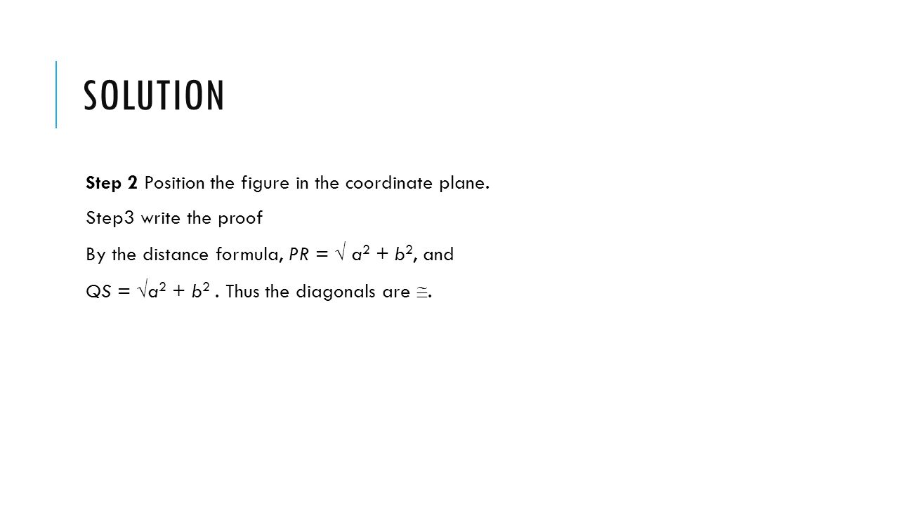 solution Step 2 Position the figure in the coordinate plane.