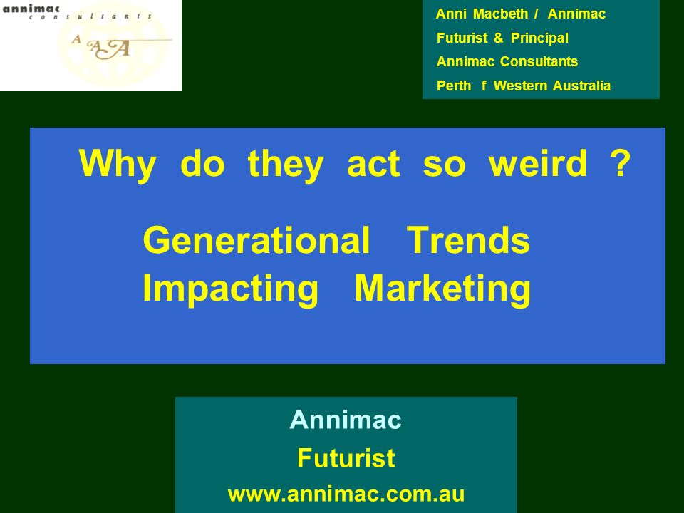 Why do they act so weird Generational Trends Impacting Marketing