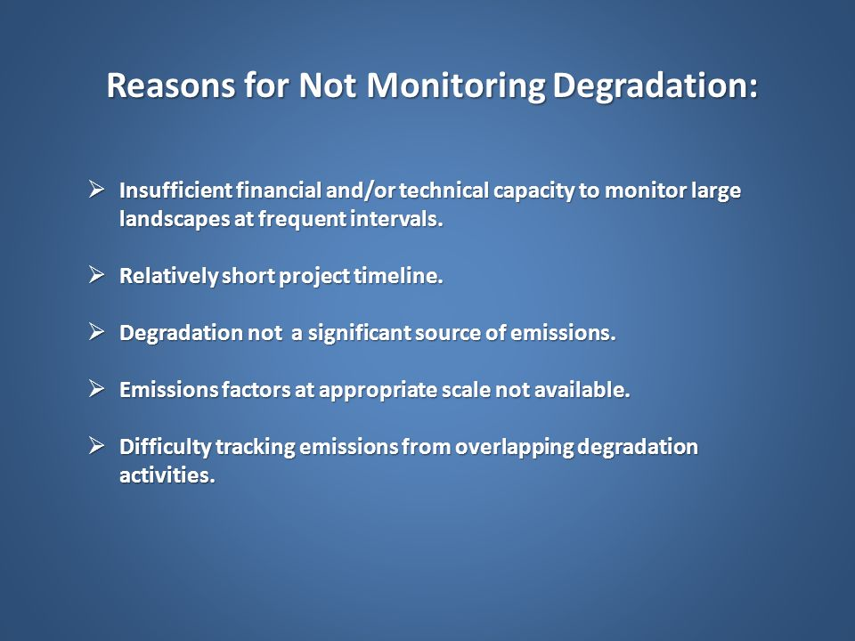 Reasons for Not Monitoring Degradation: