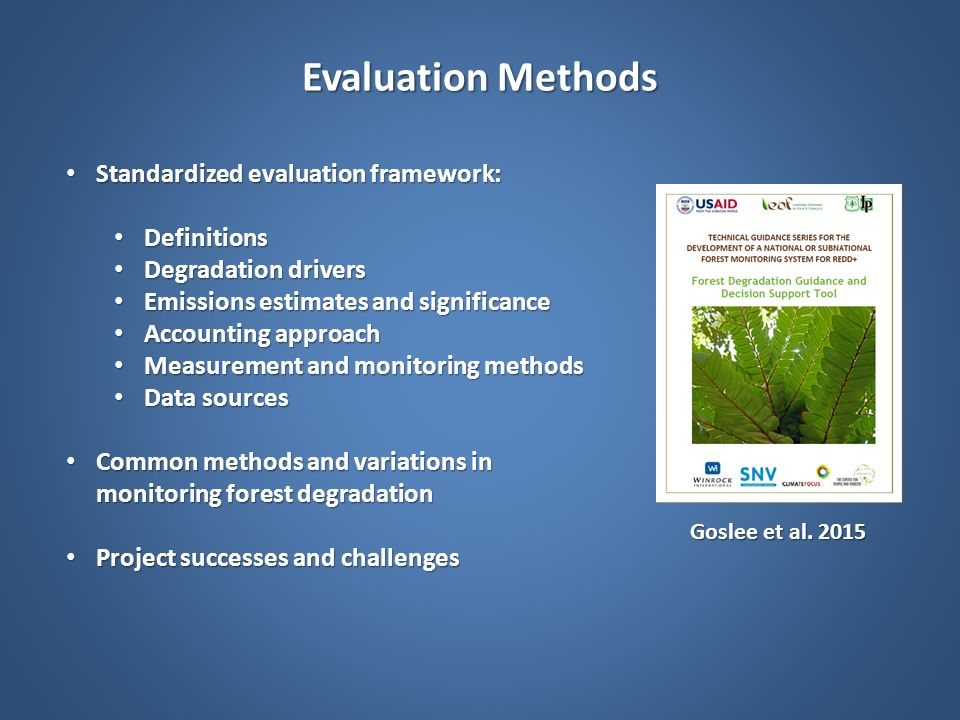 Evaluation Methods Standardized evaluation framework: Definitions