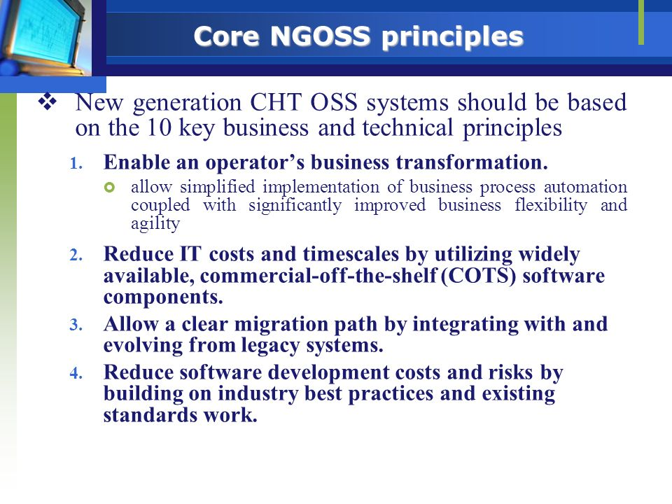 Core NGOSS principles New generation CHT OSS systems should be based on the 10 key business and technical principles.
