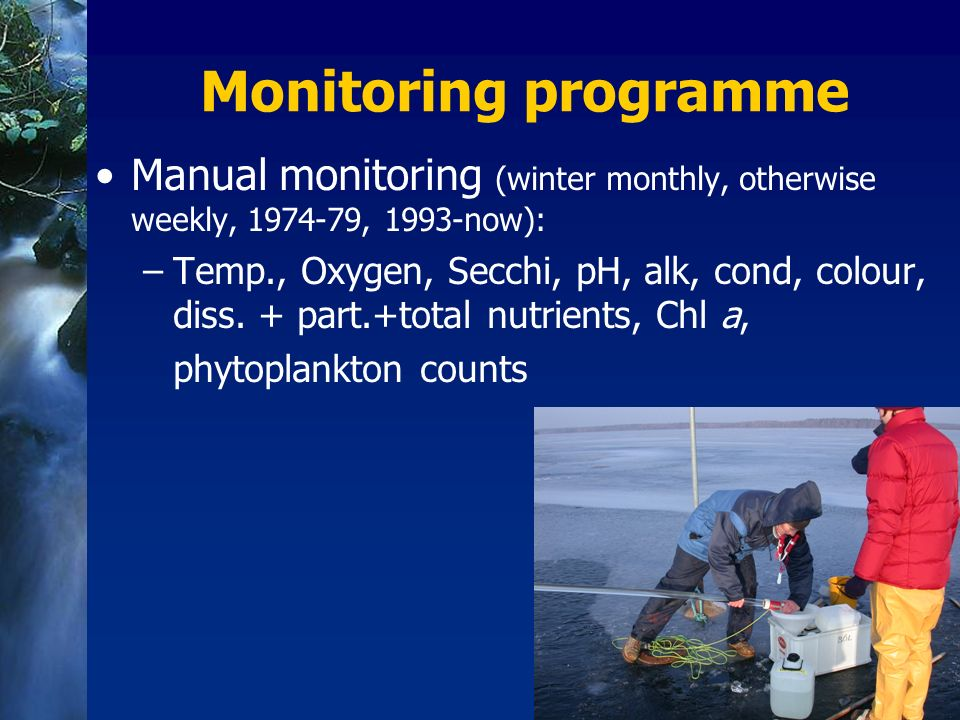 Monitoring programme Manual monitoring (winter monthly, otherwise weekly, 1974-79, 1993-now):
