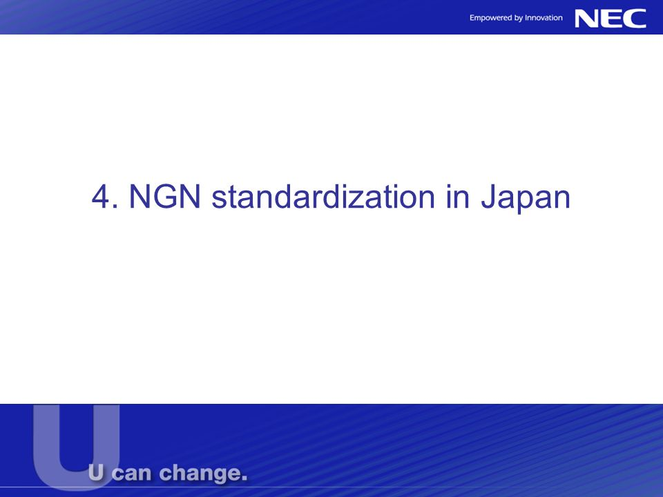 4. NGN standardization in Japan