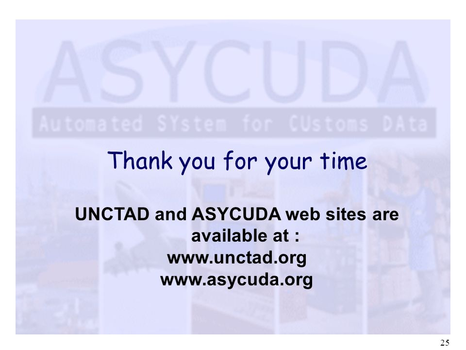 UNCTAD and ASYCUDA web sites are available at :