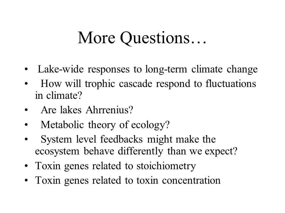 More Questions… Lake-wide responses to long-term climate change