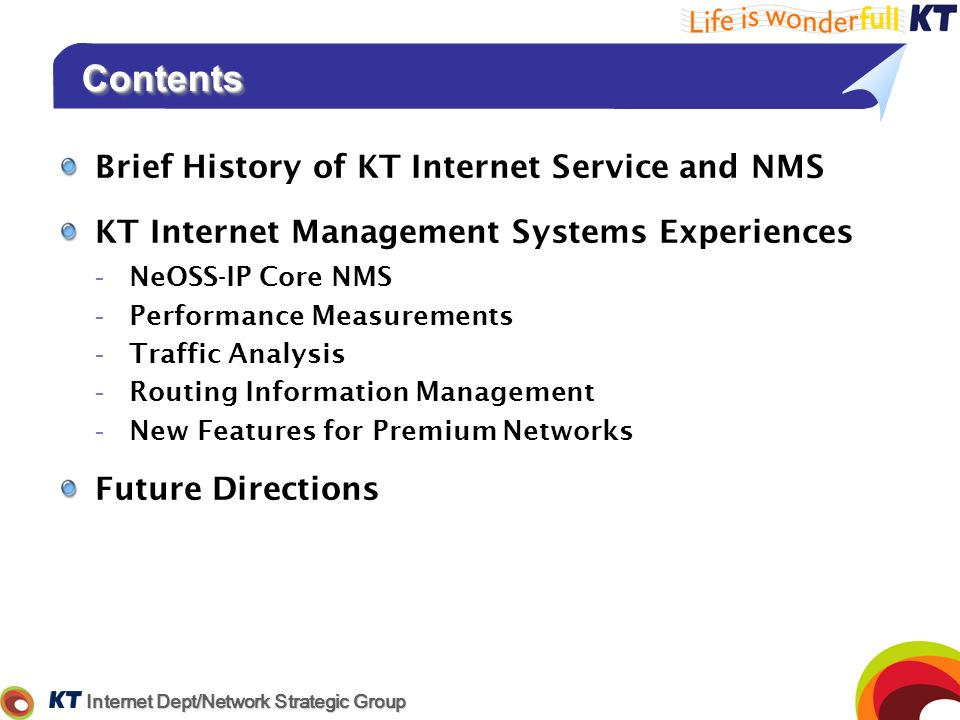 Contents Brief History of KT Internet Service and NMS