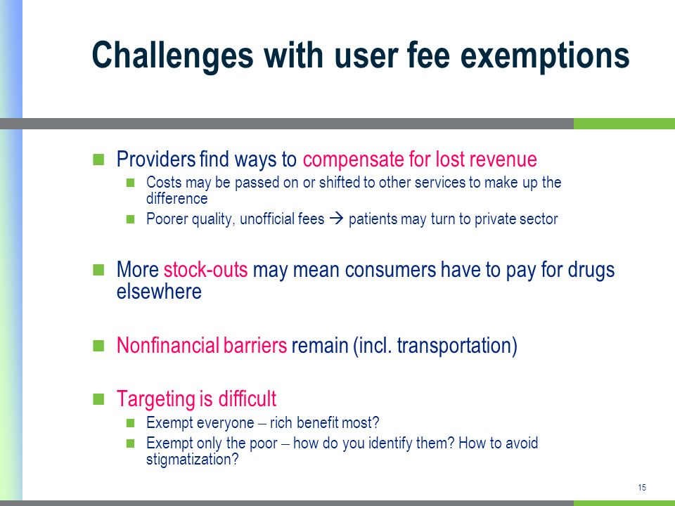 Challenges with user fee exemptions