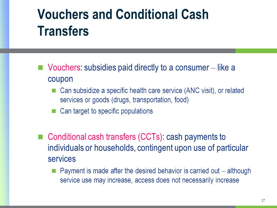 Vouchers and Conditional Cash Transfers