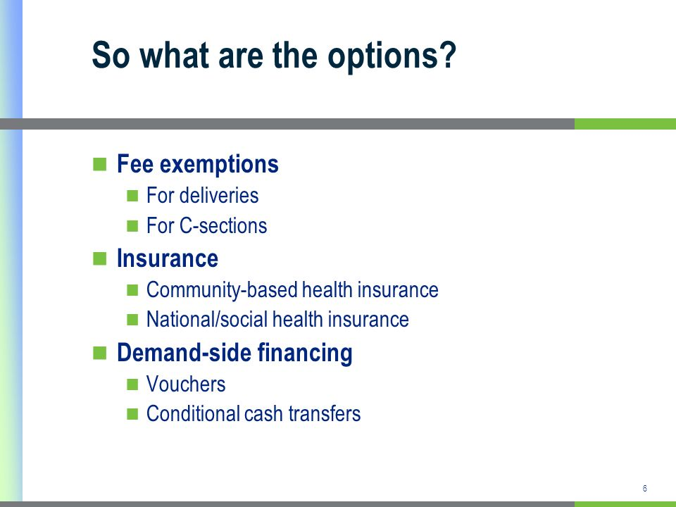 So what are the options Fee exemptions Insurance