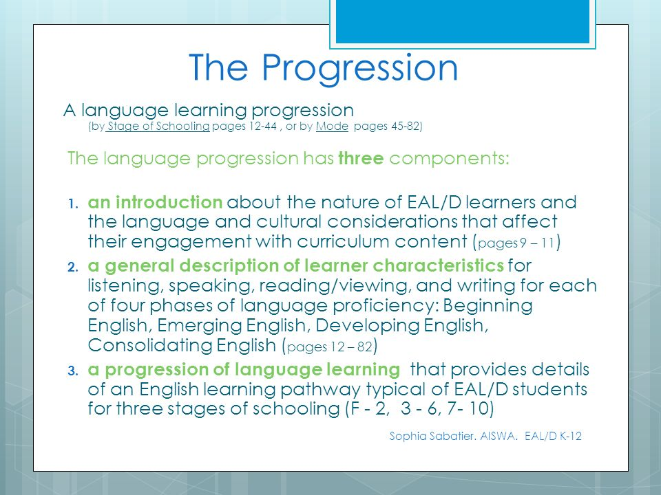 The ProgressionA language learning progression (by Stage of Schooling pages 12-44 , or by Mode pages 45-82)