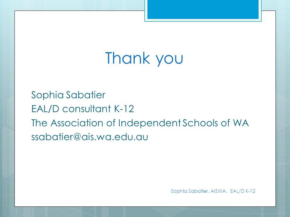 Thank you Sophia Sabatier EAL/D consultant K-12