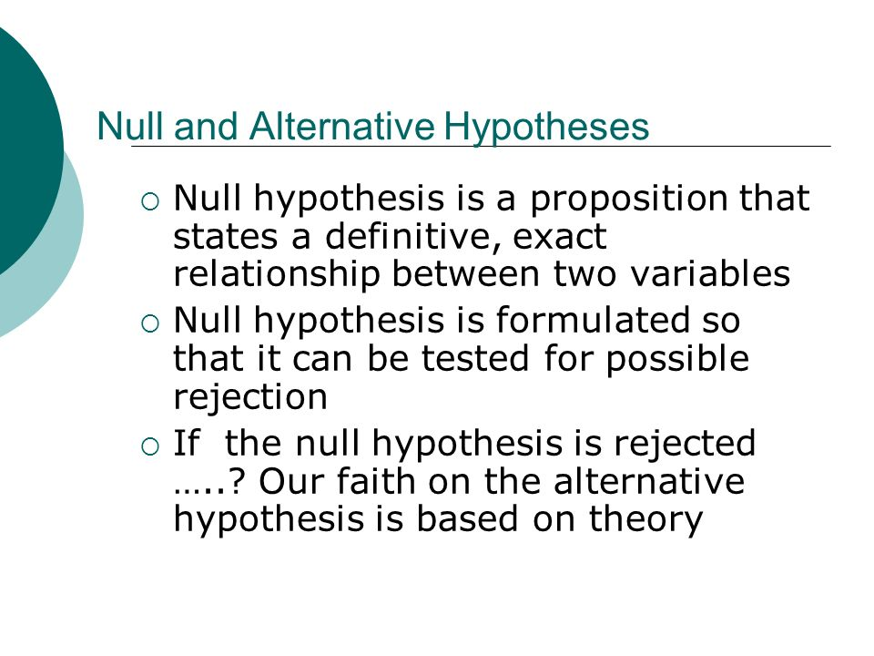null hypothesis What is a good rule of thumb for how to choose the question for the null hypothesis for instance, if i want to check if the hypothesis b is true, should i use b as the null, b as the alternative.