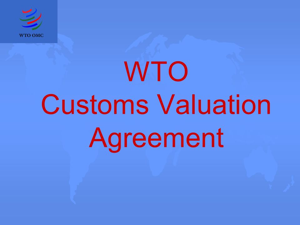 WTO Customs Valuation Agreement