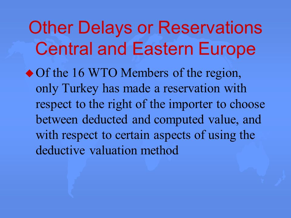 Other Delays or Reservations Central and Eastern Europe
