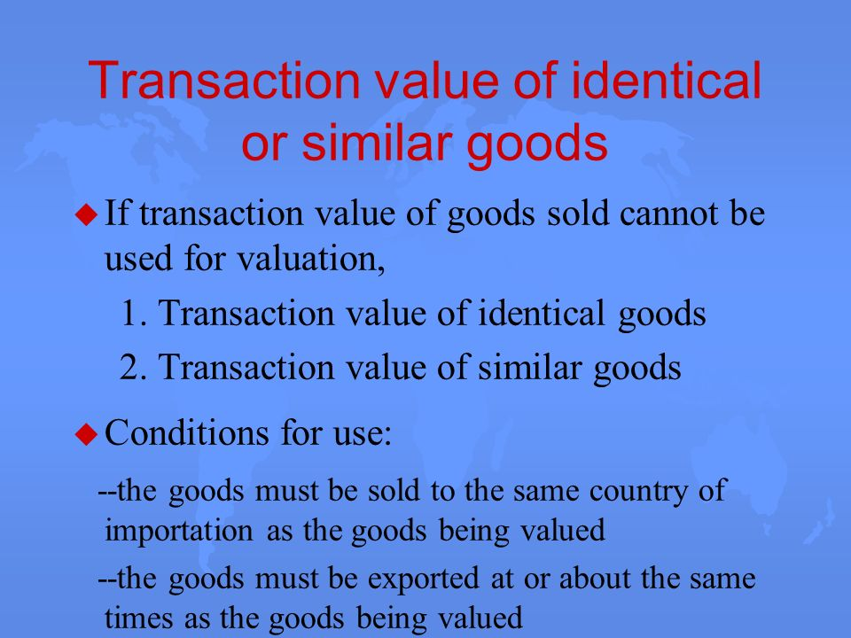 Transaction value of identical or similar goods