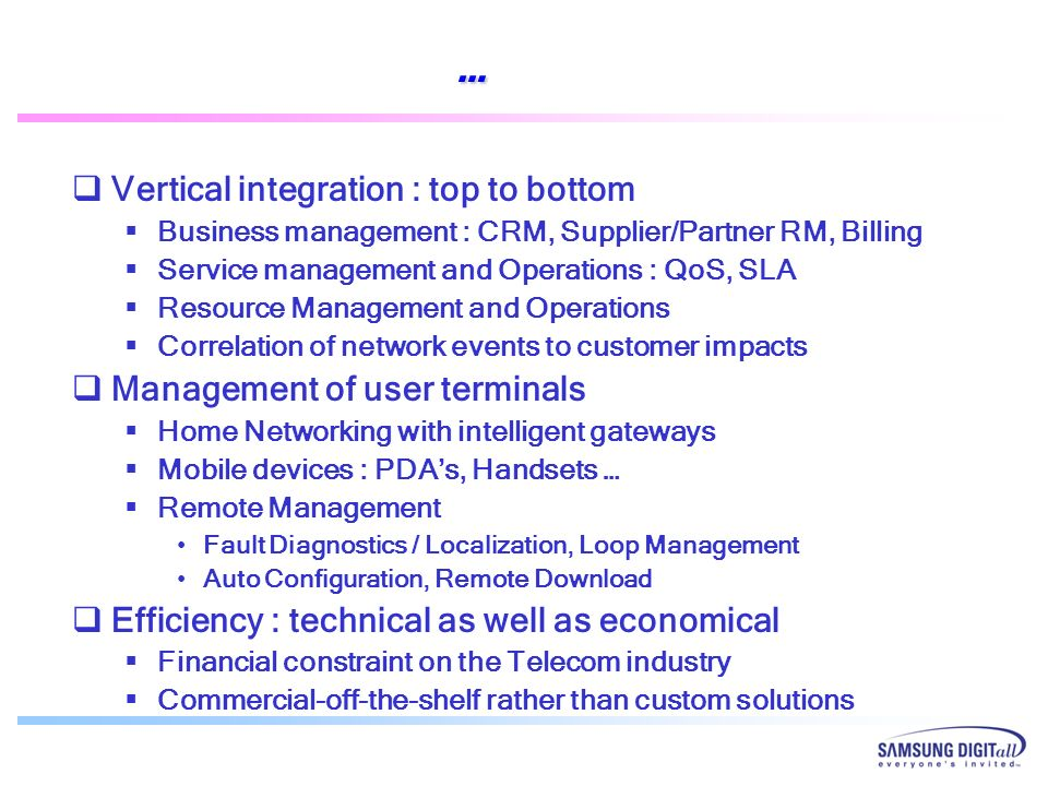 … Vertical integration : top to bottom Management of user terminals