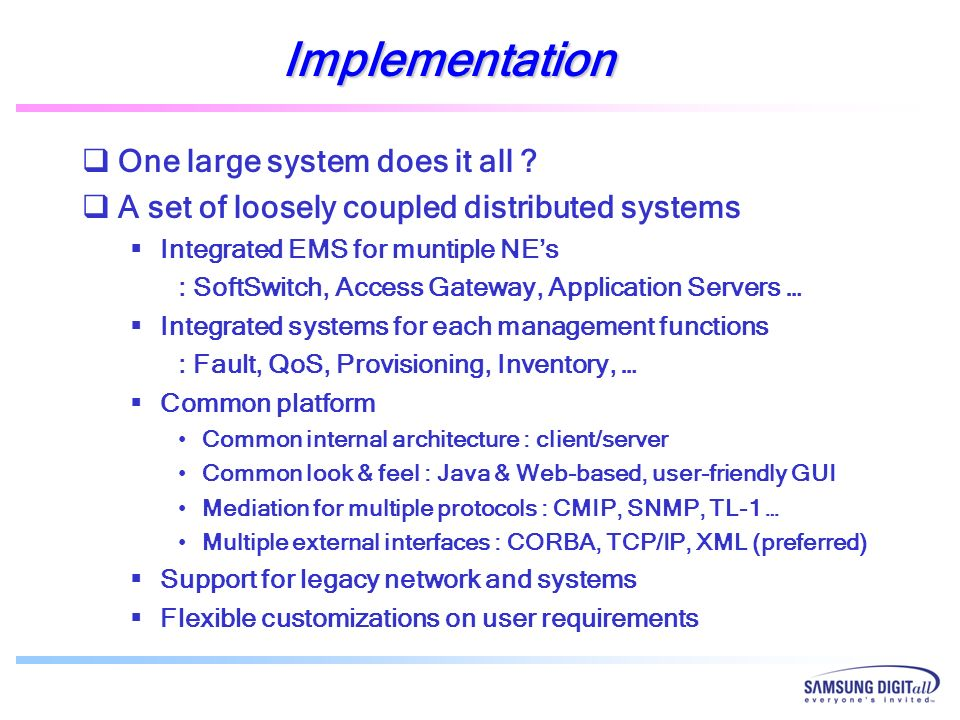 Implementation One large system does it all