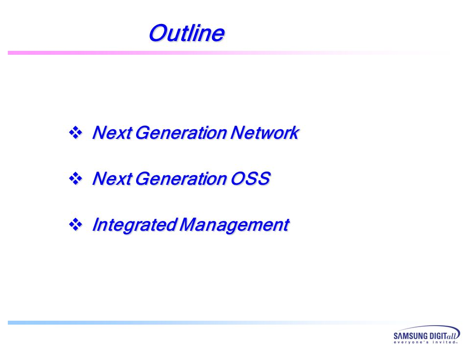 Outline Next Generation Network Next Generation OSS