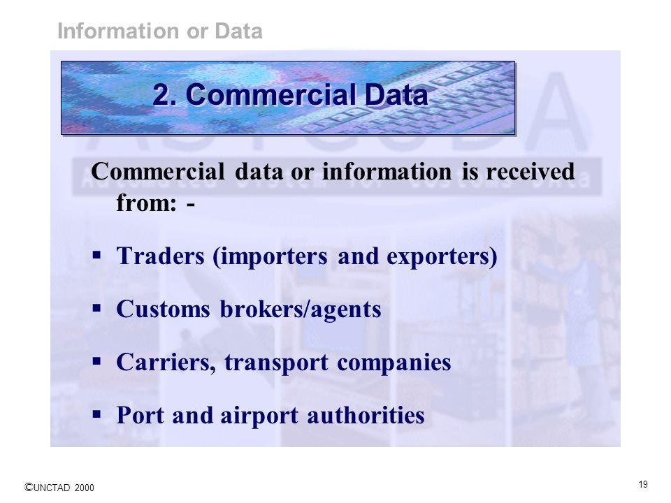 2. Commercial Data Commercial data or information is received from: -