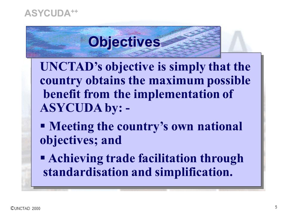 Objectives UNCTAD's objective is simply that the