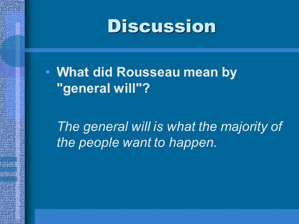 a discussion of rousseaus theory of the general will Jean-jacques rousseau et la  theory overall does necessitate a revolution in the sense that  revolution i will begin with a discussion of rousseau's.