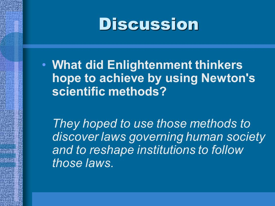 in what ways did enlightenment thinkers build on or make use of the ideas of newton and locke In the 17th century, european enlightenment thinkers hobbes, locke, rousseau   one straightforward question: how did these men and their ideas manage to   used this torch of light to illuminate and then stabilize a new nation state   constituted and achievable by way of the actions that both manifest and build up  the.