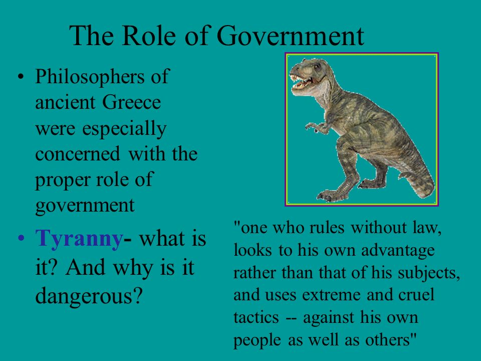 The Role of Government Tyranny- what is it And why is it dangerous
