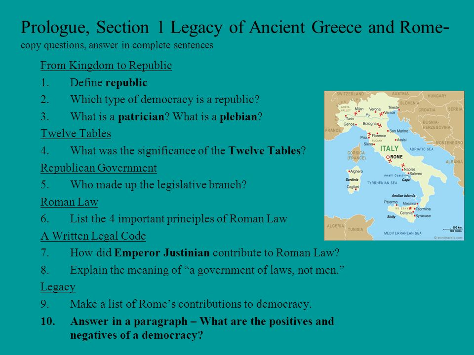 Prologue, Section 1 Legacy of Ancient Greece and Rome- copy questions, answer in complete sentences