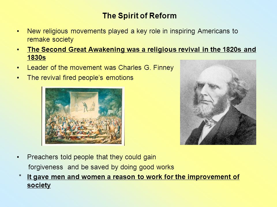 The Spirit of Reform New religious movements played a key role in inspiring Americans to remake society.