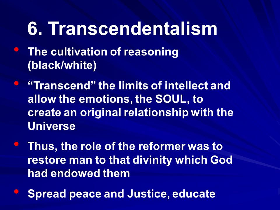 6. Transcendentalism The cultivation of reasoning (black/white)
