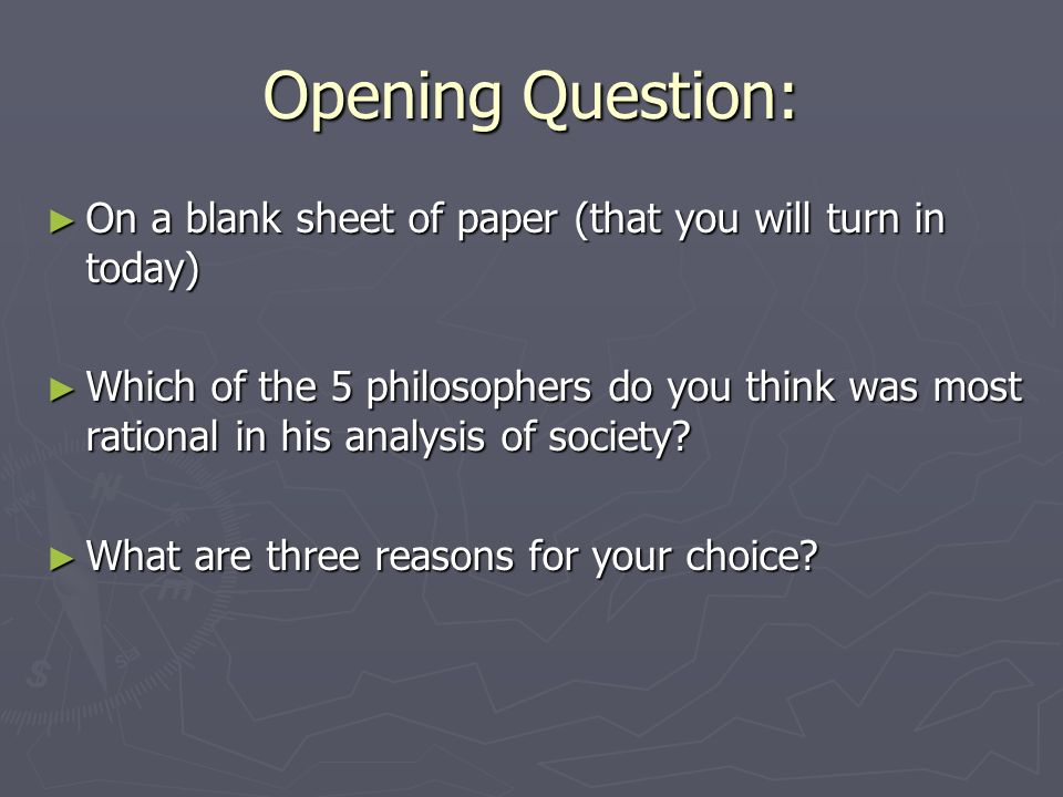 Opening Question: On a blank sheet of paper (that you will turn in today)