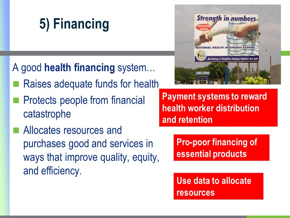 5) Financing A good health financing system…