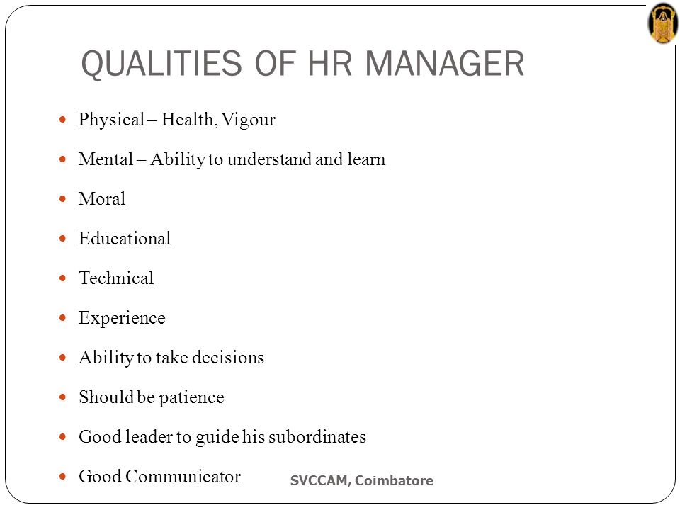 qualities to be an hr manager Written by: heather sandell, staffing manager when you reach the screening  and interviewing stage in your talent acquisition process, you start to rate.