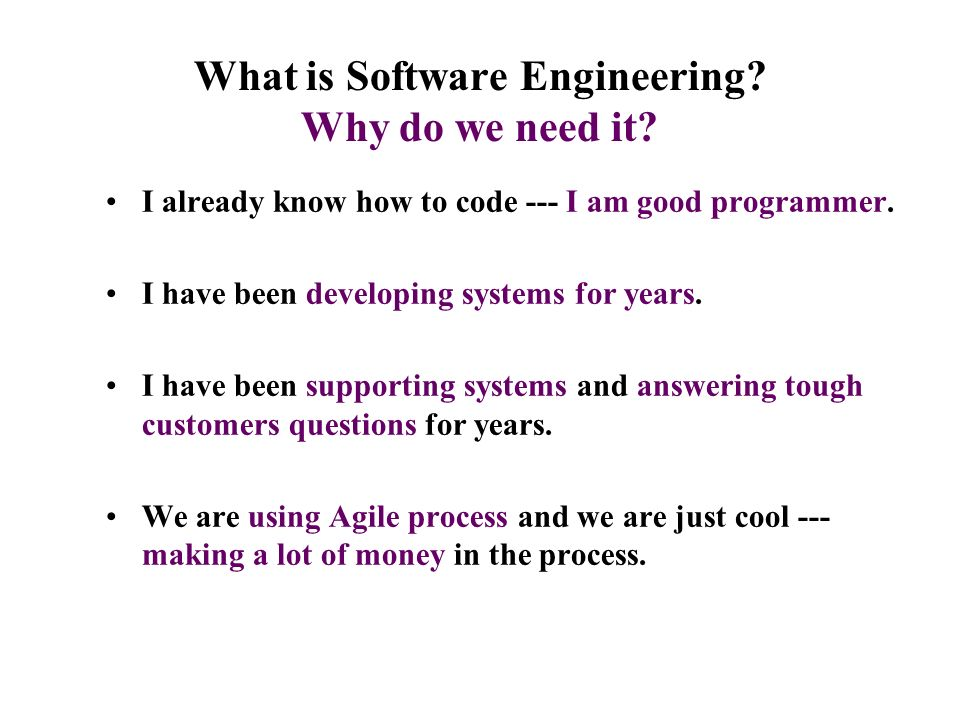 What is software engineering why do we need it ppt for I need an engineer