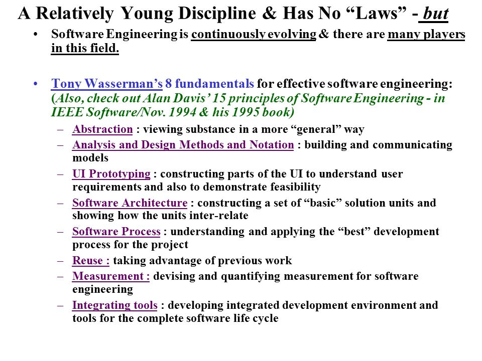 laws of software engineering Software evolution is the term used in software engineering (specifically software maintenance) to refer to the process of developing software initially, then repeatedly updating it for various reasons.